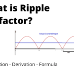What is Ripple Factor? Ripple factor of Half wave and full wave rectifier