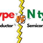Difference Between N type and P type Semiconductor | Quick Guide